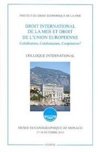 Ucareoutplacement.be Droit international de la mer et droit de l'Union Européenne - Cohabitation, confrontation, coopération ? Image