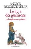 Annick de Souzenelle - Le livre des guérisons - Les Evangiles en eaux profondes.