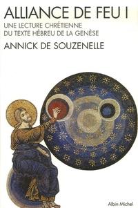 Annick de Souzenelle - Alliance de feu - Tome 1, Une lecture chrétienne du texte hébreu de la Genèse.
