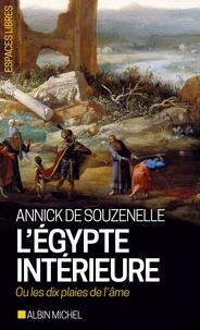 Annick de Souzenelle - L'Égypte intérieure ou les dix plaies de l'âme.