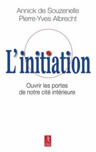 Livres pdf à télécharger gratuitement L'initiation  - Ouvrir les portes de notre cité intérieure