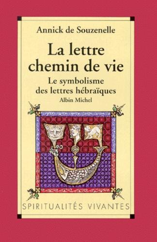 LA LETTRE, CHEMIN DE VIE. Le symbolisme des lettres hébraïques