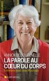 Annick de Souzenelle - La parole au coeur du corps - Entretiens avec Jean Mouttapa.