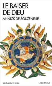Annick de Souzenelle - Le baiser de Dieu - Ou l'Alliance retrouvée.