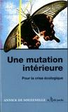 Annick de Souzenelle - Une mutation intérieure - Pour la crise écologique.