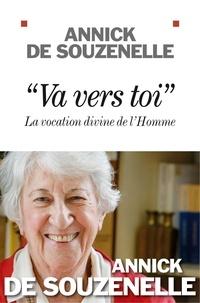 """Annick de Souzenelle - """"Va vers toi"""" - La vocation divine de l'Homme."""