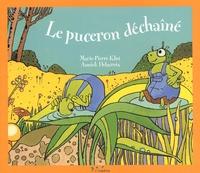 Annick Delacroix et Marie-Pierre Klut - Le puceron déchaîné.