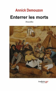 Annick Demouzon - Enterrer les morts.