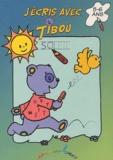 Annick Deru - J'écris avec Tibou - 5-6 ans.