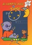 Annick Deru - Je compte avec Tibou - 3-4 ans.