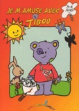 Annick Deru - Je m'amuse avec Tibou - 3-4 ans.