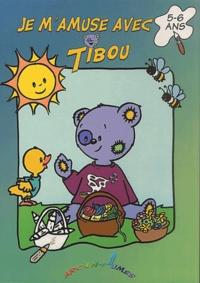 Annick Deru - Je m'amuse avec Tibou - 5-6 ans.