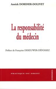 Annick Dorsner-Dolivet - La responsabilité du médecin.