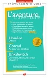Annick Drösdal-Levillain et Matthieu Fernandez - L'aventure : Homère, Odyssée ; Conrad, Au coeur des ténèbres ; Jankélévitch, L'Aventure, l'ennui, le Sérieux (chapitre 1) - Prépas scientifiques.