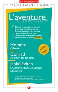 Annick Drösdal-Levillain et Matthieu Fernandez - L'aventure - Homère, Odyssée ; Conrad, Au coeur des ténèbres ; Jankélévitch, L'Aventure, l'ennui, le Sérieux (chapitre 1).
