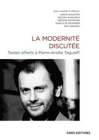 Annick Duraffour et Philippe Gumplowicz - La modernité discutée - Textes offerts à Pierre-André Taguieff.