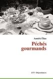 Annick Elias - Péchés gourmands.