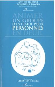 Annick Ernoult et Dominique Davous - Animer un groupe d'entraide pour personnes en deuil.