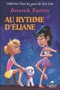 Annick Fortin - Dans les yeux de Sue Lian  : Au rythme d'Eliane.