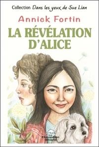 Annick Fortin - La révélation d'Alice.