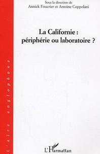 Annick Foucrier et Antoine Coppolani - La Californie : périphérie ou laboratoire ?.