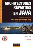 Annick Fron - Architectures réparties en Java - 2e éd. - Internet des objets avec SOAP, RMI, CORBA, JMS, sockets et services web.