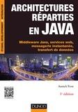 Annick Fron - Architectures réparties en Java - 3e éd. - Middleware Java, services web, messagerie instantanée, transfert de données.