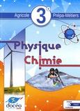 Annick Fruet et Guillaume Fruet - Physique-chimie 3e Agricole Prépa-Métiers.
