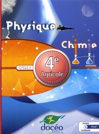 Annick Fruet et Guillaume Fruet - Physique Chimie 4e agricole Cycle 4.