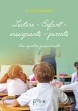 Annick Gabillet - Lecture = enfant + enseignants + parents - Une équation passionnante.