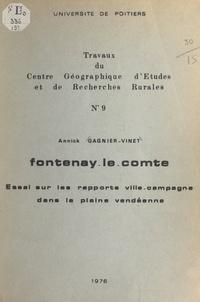 Annick Gagnier-Vinet et Roger Béteille - Fontenay-le-Comte : essai sur les rapports ville-campagne dans la plaine vendéenne.