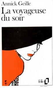 Annick Geille - La Voyageuse du soir.