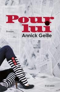 Annick Geille - Pour lui.