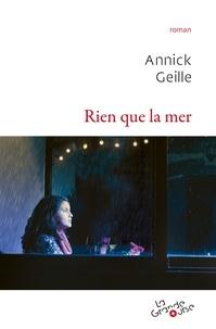Annick Geille - Rien que la mer.