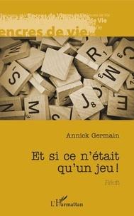 Annick Germain - Et si ce n'était qu'un jeu !.