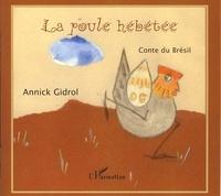 Annick Gidrol - La poule hébétée - Conte du Brésil.