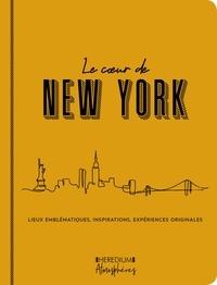 Annick Herbelin Bourbon et Vanessa Richard - Le coeur de New York - Lieux emblématiques, inspirations, expériences originales.