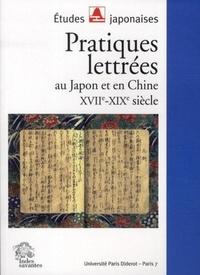 Annick Horiuchi - Pratiques lettrées au Japon et en Chine - XVIIe-XIXe siècle.