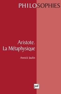 """Annick Jaulin - Aristote, la """"Métaphysique""""."""