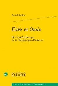 Annick Jaulin - Eidos et Ousia - De l'unité théorique de la métaphysique d'Aristote.