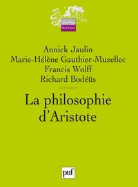 Annick Jaulin et Marie-Hélène Gauthier-Muzellec - La philosophie d'Aristote.