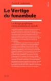 Annick Lantenois - Le vertige du funambule - Le design graphique entre économie et morale.