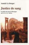 Annick Le Douget - Justice de sang - La peine de mort en Bretagne aux XIXe et XXe siècles.