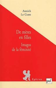 Annick Le Guen - De mères en filles - Imagos de la féminité.