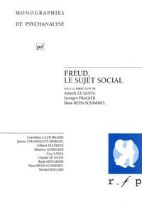 Annick Le Guen et Georges Pragier - Freud, le sujet social.