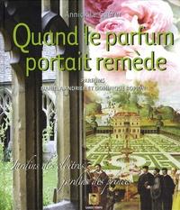 Quand le parfum portait remède - Jardins des cloîtres, jardins des princes.pdf
