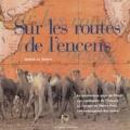 Annick Le Guérer - Sur les routes de l'encens.