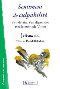 Annick Leca et Marielle Colombe - Sentiment de culpabilité - S'en défaire, s'en déprendre avec la méthode Vittoz.