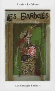 Annick Lefebvre - Les barbelés.