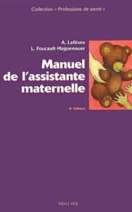 Annick Lefèvre et Lucie Foucault-Haguenauer - Manuel de l'assistance maternelle.